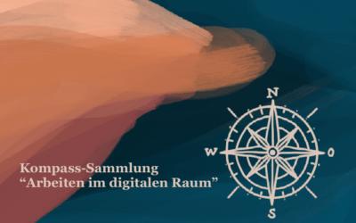 """Die Kompass-Sammlung """"Arbeiten im digitalen Raum """""""
