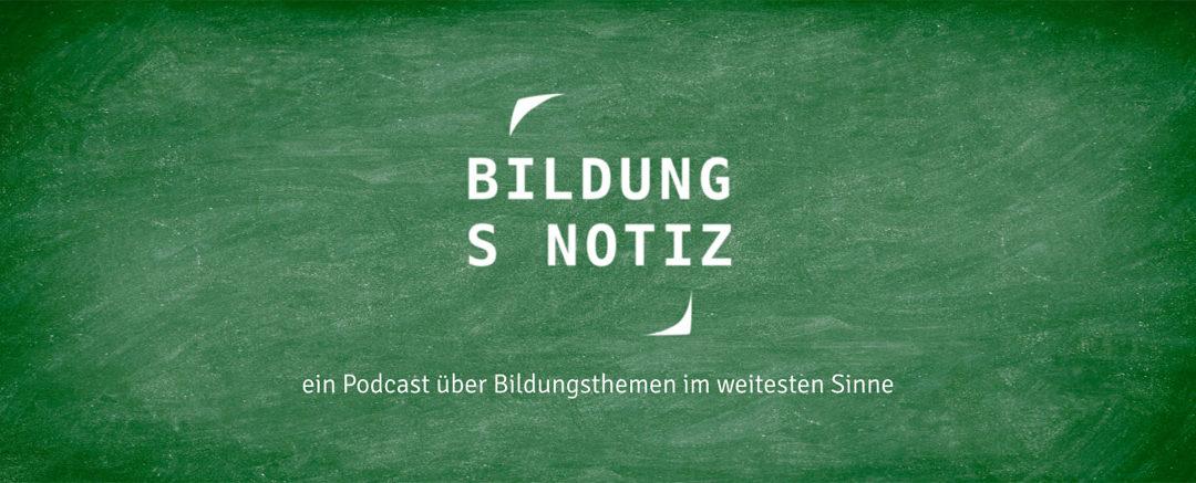 Bildungsnotiz: Schulentwicklungsbegleitung – ein Podcast